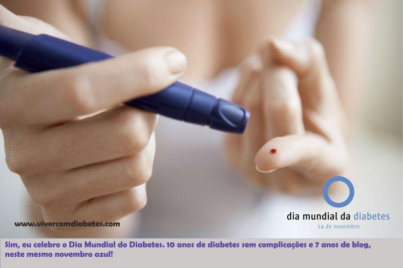 10 anos de diabetes sem complicações, 7 anos de blog. Neste Dia Mundial do Diabetes, eu celebro, sim!